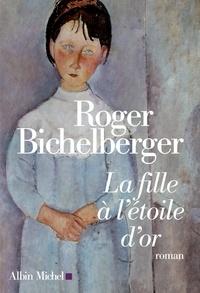 Roger Bichelberger et Roger Bichelberger - La Fille à l'étoile d'or.