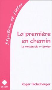 Roger Bichelberger - La première en chemin - Le mystère du 1er janvier.