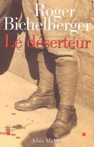Roger Bichelberger - Le Déserteur.