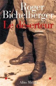 Roger Bichelberger et Roger Bichelberger - Le Déserteur.