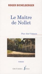 Roger Bichelberger - Le Maître de Nollet.