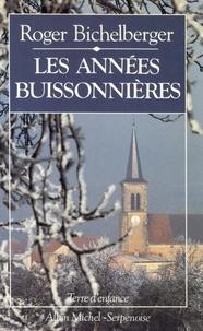 Roger Bichelberger et Roger Bichelberger - Les Années buissonnières.