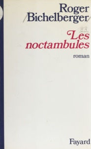 Roger Bichelberger - Les Noctambules.