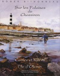 Roger Bithonneau - Sur les falaises de Chassiron - Contes et récits de l'île d'Oléron.
