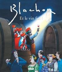 Roger Blachon - Et le vin fut.
