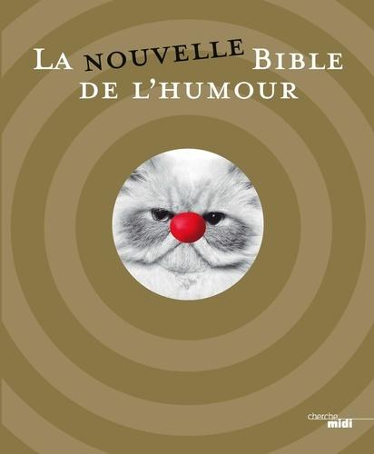 La nouvelle Bible de l'humour