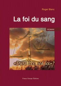 Roger Blanc - La foi du sang.