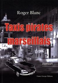Roger Blanc - Taxis pirates marseillais.