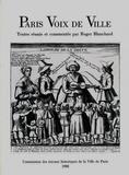 Roger Blanchard et Madeleine Blanchard - Paris voix de ville - Anthologie de la chanson parisienne XVIe, XVIIe, XVIIIe siècles.