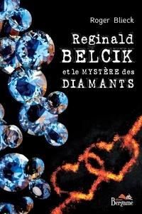 Roger Blieck - Reginald Belcik et le mystère des diamants.