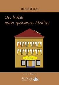 Télécharger des livres gratuits en ligne torrent Un hôtel avec quelques étoiles par Roger Blieck en francais