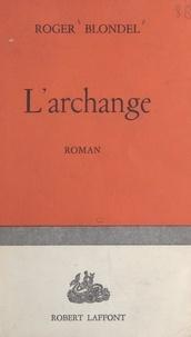 Roger Blondel - L'archange.