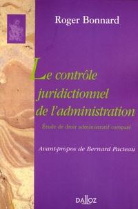 Roger Bonnard - Le contrôle juridictionnel de l'administration - Etude de droit administratif comparé.