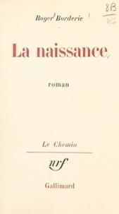 Roger Borderie et Georges Lambrichs - La naissance.