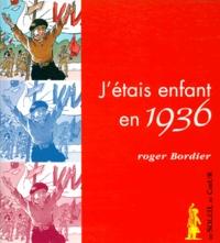 Roger Bordier et Christian Goux - J'étais enfant en 1936.