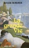 Roger Bordier - La Grande Vie.