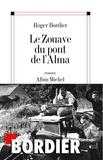 Roger Bordier - Le Zouave du pont de l'Alma.