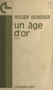 Roger Bordier - Un âge d'or.