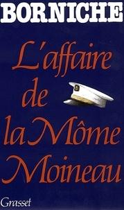 Roger Borniche - L'affaire de la môme Moineau.