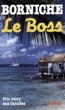 Roger Borniche - Le boss.