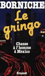 Roger Borniche - Le gringo.