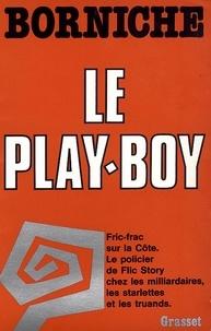Roger Borniche - Le play-boy.