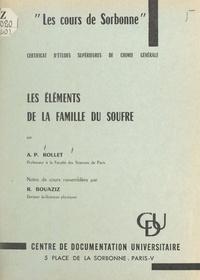 Roger Bouaziz et Antoine-Pierre Rollet - Les éléments de la famille du soufre.