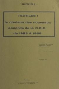 Roger Bouchard et  Promethée - Textiles : le contenu des nouveaux accords de la CEE de 1983 à 1986.