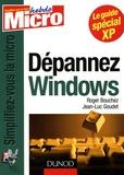 Roger Bouchez et Jean-Luc Goudet - Dépannez Windows.