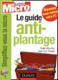 Roger Bouchez et Jean-Luc Goudet - Le guide anti-plantage.