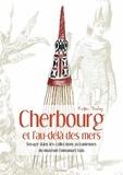 Roger Boulay - Cherbourg et l'au-delà des mers - Voyage dans les collections océaniennes du muséum Liais.
