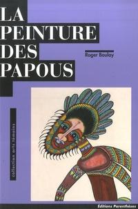 Roger Boulay - La peinture des papous.