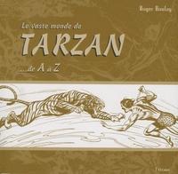 Roger Boulay - Le vaste monde de Tarzan - De A à Z.