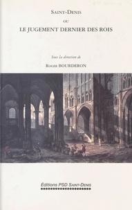 Roger Bourderon et  Université de Paris 8 - Saint-Denis ou le Jugement dernier des rois - Actes de Colloque, Université Paris VIII, Saint-Denis, 2-4 février 1989.
