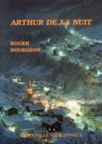 Roger Bourgeon - Arthur de la nuit.