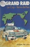 Roger Bourgeon et Pierre Kohler - Le Grand Raid, première tentative de liaison automobile Le Cap-Terre de Feu - Suivi de La Course autour du monde : les secrets de la course 83-84.