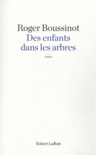 Roger Boussinot - Des enfants dans les arbres.