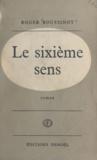 Roger Boussinot - Le sixième sens.