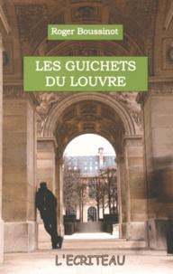 Roger Boussinot - Les guichets du Louvre.
