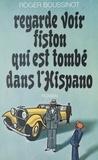 Roger Boussinot - Regarde voir, fiston, qui est tombé dans l'Hispano.