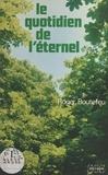 Roger Boutefeu - Le quotidien de l'éternel.