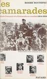 Roger Boutefeu - Les camarades - Soldats français et allemands au combat, 1914-1918.
