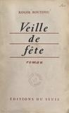 Roger Boutefeu et Louis Pauwels - Veille de fête.