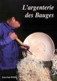 Roger Bouvier et Jean-Paul Rossi - L'argenterie des Bauges.
