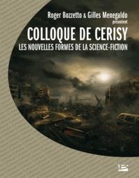Roger Bozzetto et Gilles Menegaldo - Les nouvelles formes de la Science-Fiction - Colloque de Cerisy 2003.