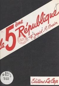 Roger Brain et François Japiot - La Cinquième République.