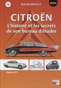 """Roger Brioult - Citroën l'histoire et les secrets de son bureau d'études """"Nées de pères inconnus"""" - Tome 2."""