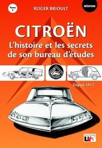 Roger Brioult - Citroën - L'histoire et les secrets de son bureau d'études Tome 1.