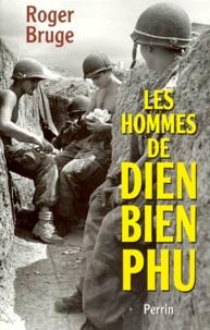 Les hommes de Dien Bien Phu - Roger Bruge |