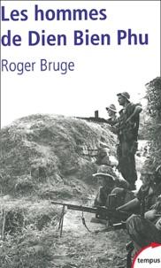 Roger Bruge - Les hommes de Dien Bien Phu.